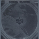 Silver Cycles/Eddie Harris