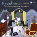 Ravel: L'enfant et les Sortilèges/Sir Simon Rattle
