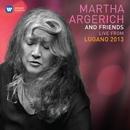 Martha Argerich & Friends Live at the Lugano Festival 2013/Martha Argerich