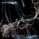When The Smoke Clears/Hinder