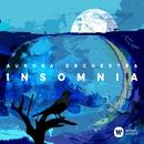 Insomnia/Aurora Orchestra