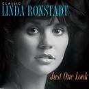 Just One Look: Classic Linda Ronstadt (2015 Remastered Version)/Linda Ronstadt