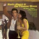 What Now My Love/Herb Alpert & The Tijuana Brass
