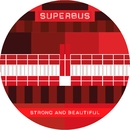 Strong & Beautiful/Superbus