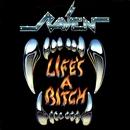 Life's A Bitch/Raven