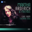 Martha Argerich and Friends Live from the Lugano Festival 2015/Martha Argerich