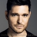 Nobody but Me (Deluxe)/Michael Bublé