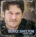 Startin' Fires/Blake Shelton