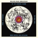 If an Angel Came to See You...Would You Make Her Feel at Home/Black Oak Arkansas