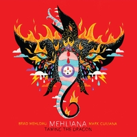Mehliana: Taming The Dragon/Brad Mehldau & Mark Guiliana
