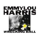 Wrecking Ball/Emmylou Harris