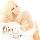 Closer To The Truth (Deluxe Version)/Cher