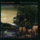 Tango in the Night/Fleetwood Mac
