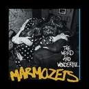 The Weird And Wonderful Marmozets/Marmozets