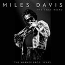 The Last Word - The Warner Bros. Years/Miles Davis