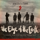 """The Edge of the Earth: Unreleased Songs from the Film """"Fading West""""/Switchfoot"""