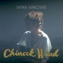 Chinook Wind/Maika Makovski