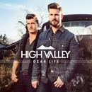 Dear Life/High Valley