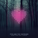 More Than Just A Dream/Fitz & The Tantrums