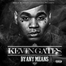 By Any Means/Kevin Gates