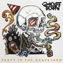 Party In The Graveyard/Ghost Town