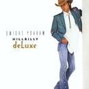 Hillbilly Deluxe/Dwight Yoakam