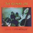 Clouds Taste Metallic/The Flaming Lips