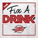 The Fix a Drink EP/Chris Janson