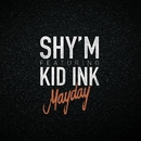 Mayday (feat. Kid Ink)/Shy'm