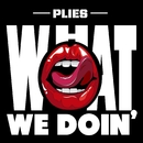 What We Doin'/Plies