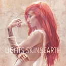 Skin & Earth/Lights