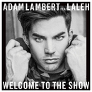 Welcome To The Show (feat. Laleh)/Adam Lambert