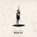 The Greatest Bastard/Damien Rice