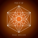 Pick It Up/Paul Weller