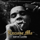 Excuse Me/Kevin Gates