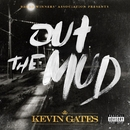 Out The Mud/Kevin Gates