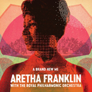A Brand New Me: Aretha Franklin (with The Royal Philharmonic Orchestra)/Aretha Franklin