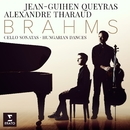 Brahms: Cello Sonatas Nos 1 , 2 & 6 Hungarian Dances/Alexandre Tharaud