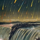 Silver Threads/Jacob Cooper