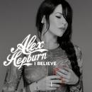 I Believe/Alex Hepburn