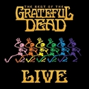 The Best of the Grateful Dead Live (2018 Remaster)/Grateful Dead