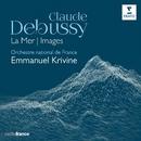 Debussy: La Mer, Images/Emmanuel Krivine