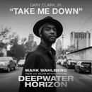 Take Me Down/Gary Clark Jr.
