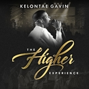 The Higher Experience/Kelontae Gavin