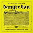 Reflexionen aus dem beschönigten Leben/Danger Dan