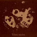 Not Dead But bien raides/Têtes Raides