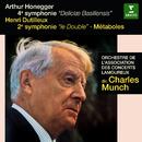 """Dutilleux: Symphony No. 2, """"Le double"""", Métaboles - Honegger: Symphony No. 4, """"Deliciae Basiliensis""""/Charles Munch"""
