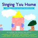 Singing You Home: Children's Songs for Family Reunification/Various Artists