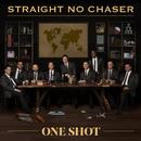 One Shot/Straight No Chaser