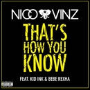 That's How You Know (feat. Kid Ink & Bebe Rexha)/Nico & Vinz